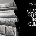 eski-türkçe-kelimeler-anlamları