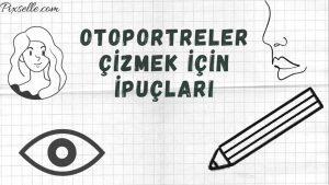 Otoportreler-Çizmek-için-İpuçları