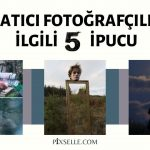 Yaratici-Fotografcilikla-Ilgili-5-Ipucu
